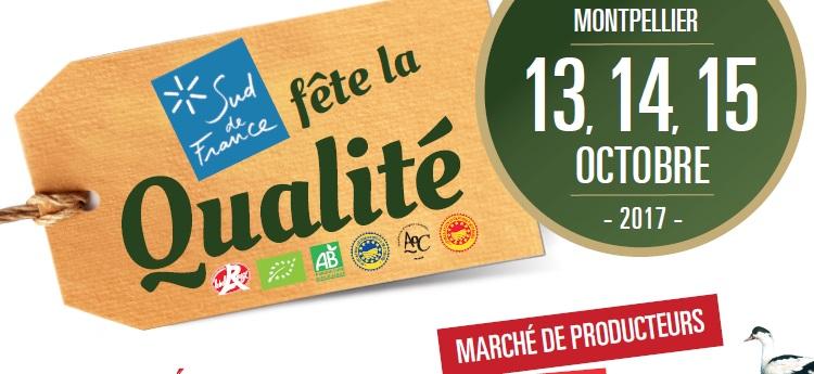 Sud de France fête la qualité, Montpellier 13, 14 et 15 octobre 2017